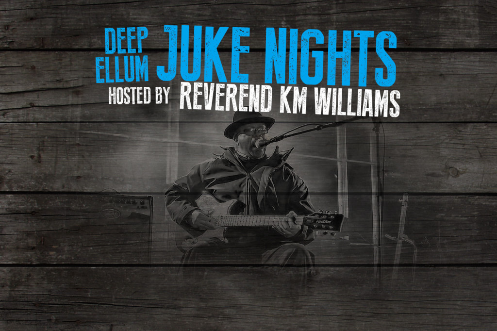 Great Jukin' at Deep Ellum Juke Nights Hosted by Rev KM Williams