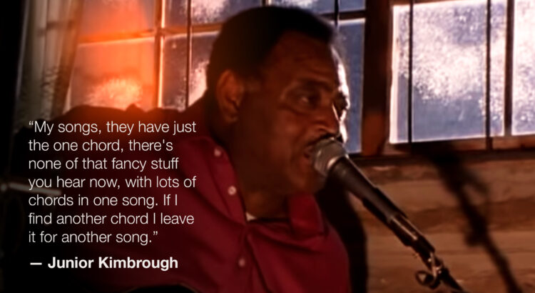 Junior Kimbrough Quotes - One Chord